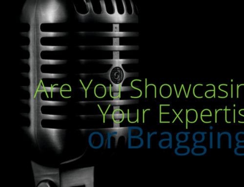 Are You Showcasing Your Expertise Or Bragging?