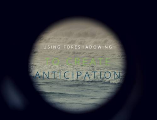 How To Use Foreshadowing To Create Anticipation