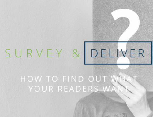 How To Find Out What Your Readers Want & Deliver It