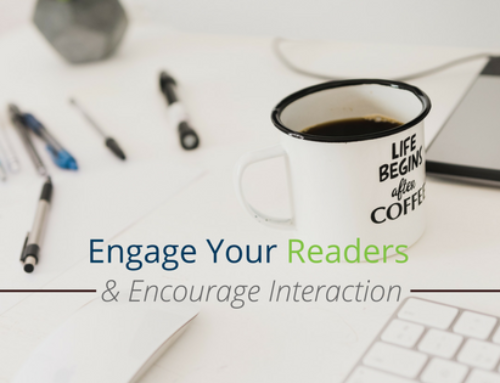 Engage Your Readers And Encourage Interaction